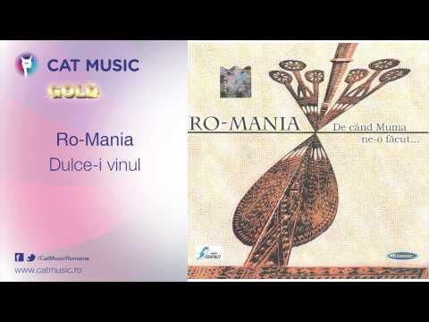 Ro-Mania - Dulce-i vinul