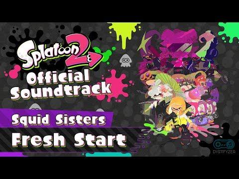 Fresh Start (Squid Sisters) - Splatoon 2 Soundtrack