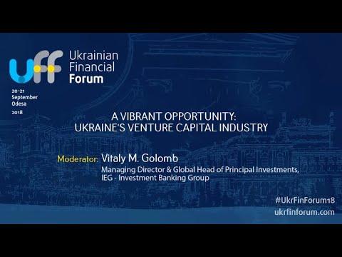 #UkrFinForum18 -- A VIBRANT OPPORTUNITY: UKRAINE'S VENTURE CAPITAL INDUSTRY