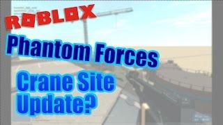 PDM Roblox - Nouvelle mise à jour sur Crane Site? - Phantom Forces CTE Alpha