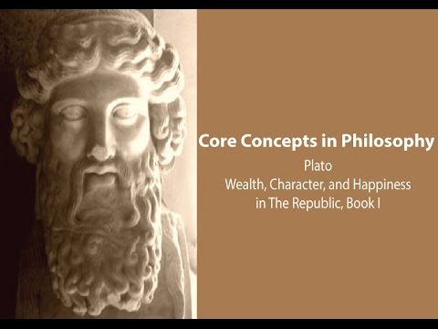 Plato on Wealth, Character and Happiness (Republic bk. 1) - Philosophy Core Concepts:
