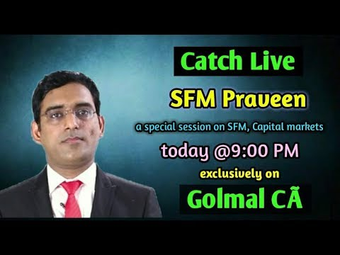 A special session on capital markets and SFM by SFM PRAVEEN