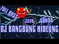 DJ BANGBUNG HIDEUNG FULL BASS PALING MANTAP JEDAG JEDUG REMIX HAGEUYDIJE