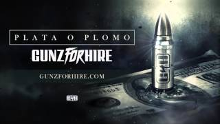 Gunz For Hire - Plata O Plomo thumbnail