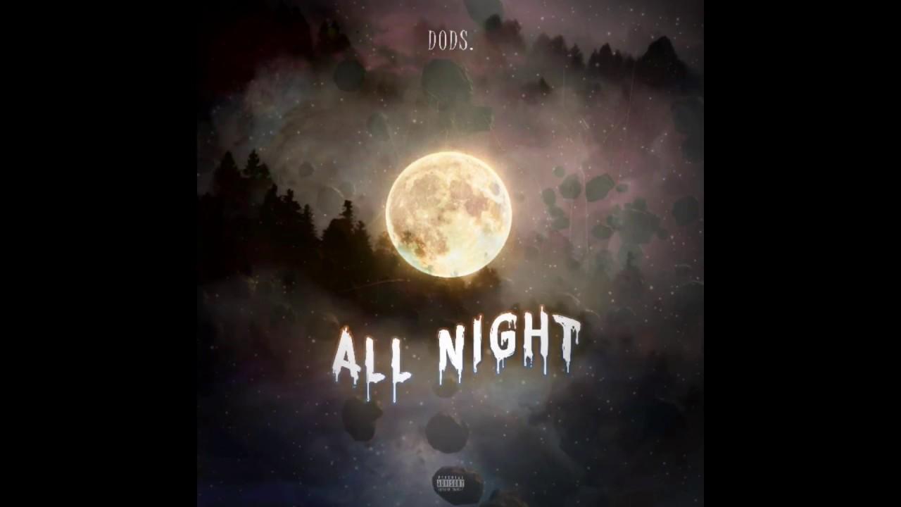 dods. - All Night (prod. dods.)