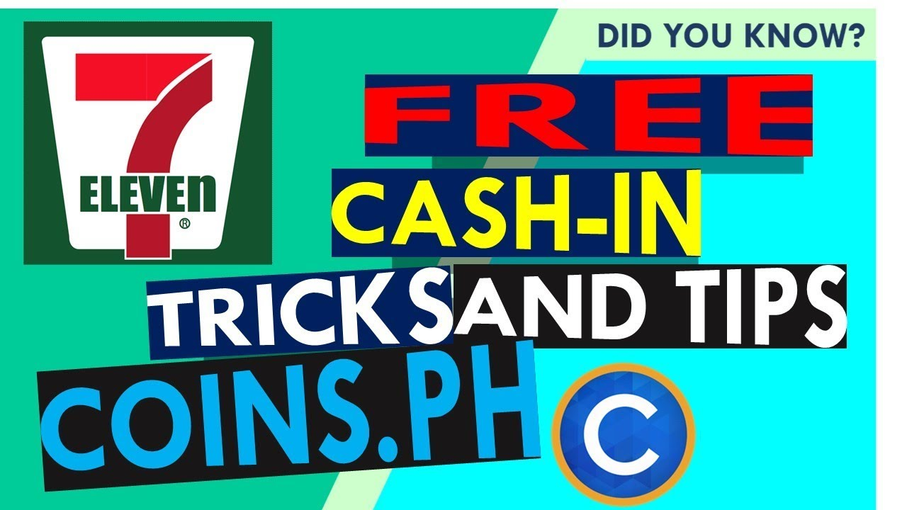 Coins.ph Tricks get FREE Cash In via 7-11, Paano maging Libre ang Cash In sa Coins Ph | Dad's T