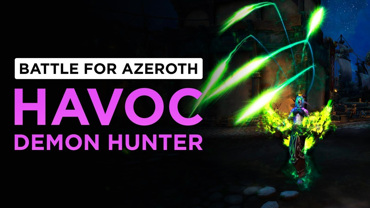 Potentially THE BEST Talents in BFA! Havoc Demon Hunter | WoW: Battle for  Azeroth - Beta [2nd Pass]