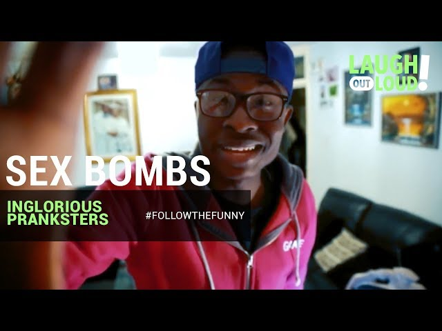 Sex Bombs   Inglorious Pranksters   LOL Network