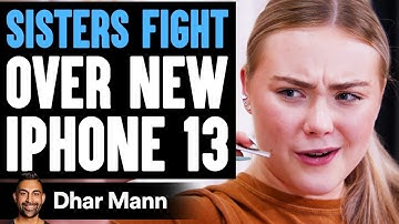 SISTERS FIGHT Over New iPhone 13, What Happens Is Shocking   Dhar Mann