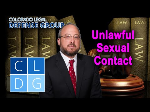 The crime of unlawful sexual contact in Colorado – CRS 18-3-404