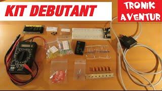 TRONIK AVENTUR 154 - KIT DEBUTANT - ELECTRONIQUE POUR LES NULS - TUTORIEL