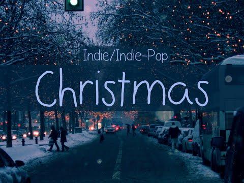 Indie/Pop/Folk Compilation - Christmas Playlist