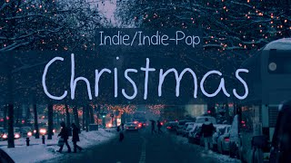 Indie/Pop/Folk Compilation - Christmas Playlist