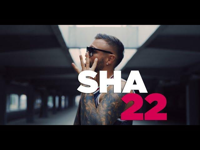 SHA - 22  (OFFICIAL VIDEO)