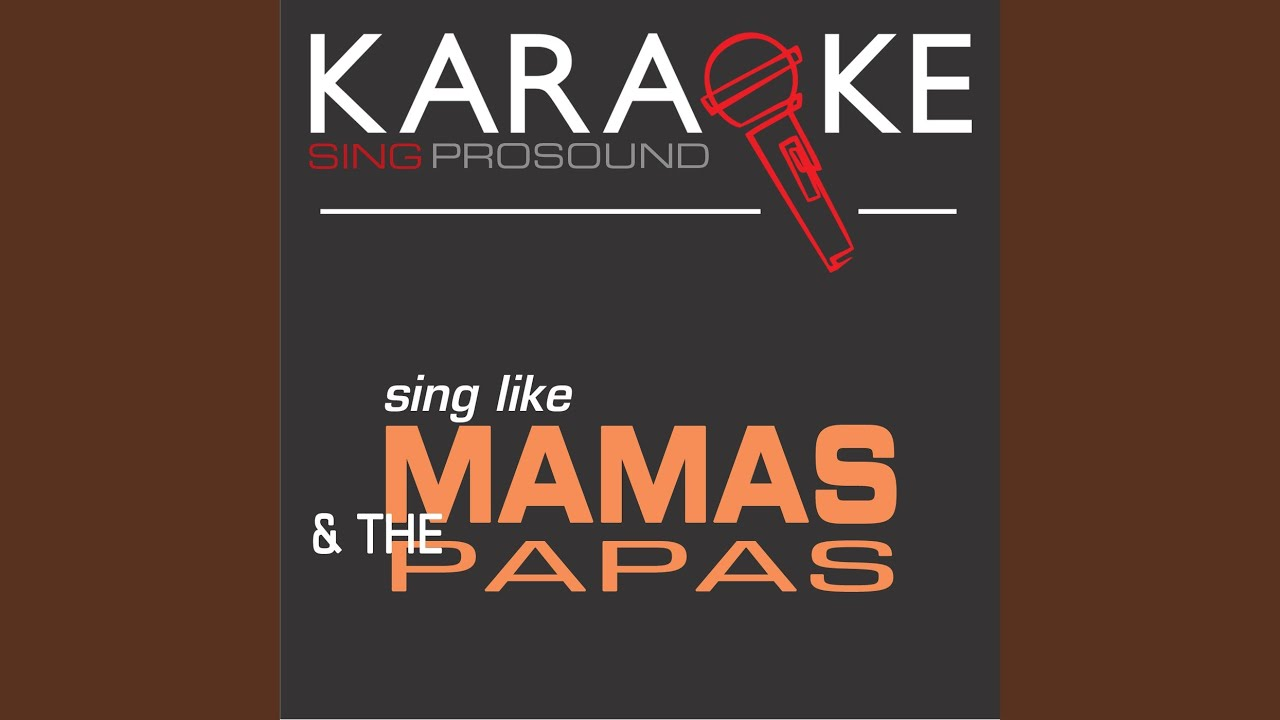 Words Of Love In The Style Of Mamas And The Papas Karaoke Instrumental Version