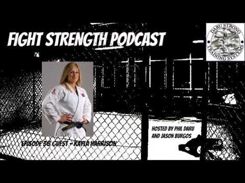 Fight Strength Podcast: Episode 38 with Gold Medalist Kayla Harrison