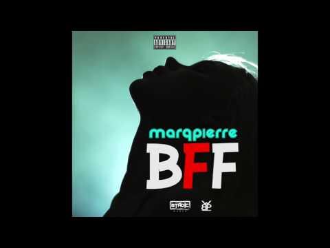Marq Pierre - BFF