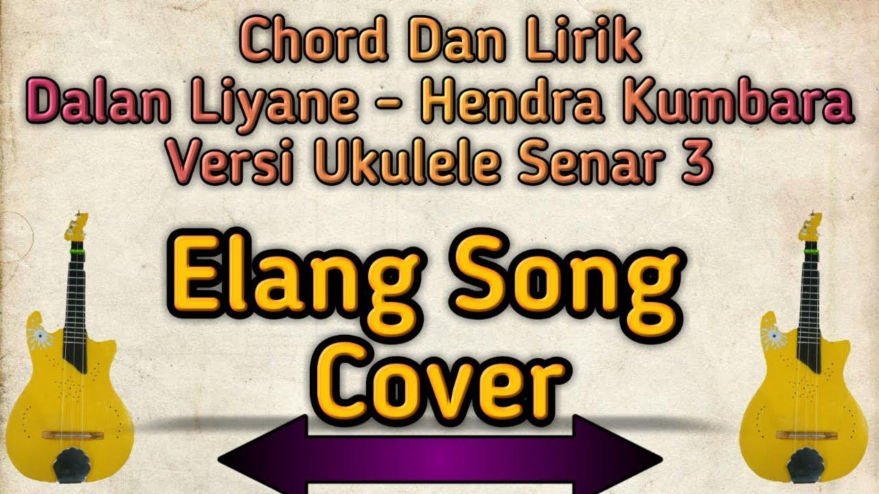 chord lirik lagu dalan liyane versi ukulele senar youtube
