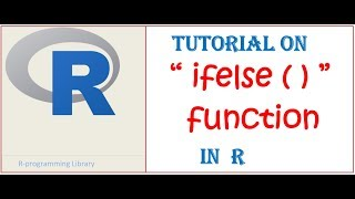 Ifelse ( ) function in R