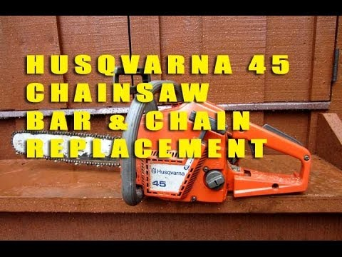 How To Replace The Bar & Chain On Your Chainsaw - Husqvarna 45