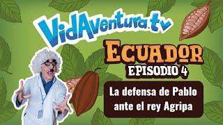 Episodio 4 Ecuador – La defensa de Pablo ante el rey Agripa