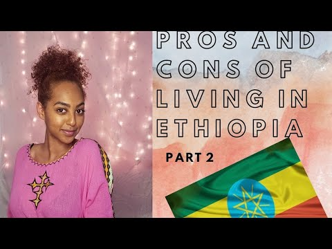 PROS AND CONS OF LIVING IN ETHIOPIA 🇪🇹 | ADDIS ABABA | HABESHA TIME | PART 2