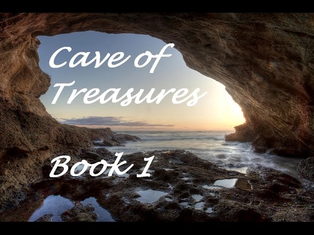 CAVE OF TREASURES BOOK 1 *BEFORE GENESIS*