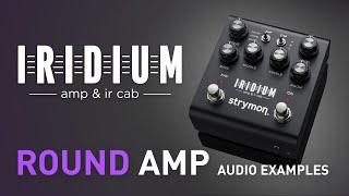 Strymon Iridium – Round Amplifier Examples – Demo