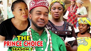 THE PRINCE CHOICE SEASON 1 - (New Movie) 2020 Latest Nigerian Nollywood Movie Full HD