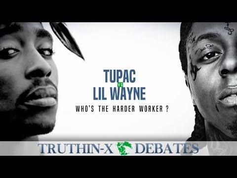 Truthin-X Debates | Tupac vs Lil Wayne: Who's the harder worker?