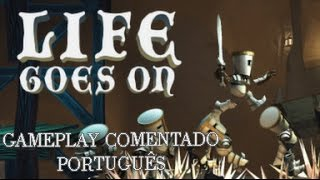 Life Goes On - Gameplay comentado (português - BR)