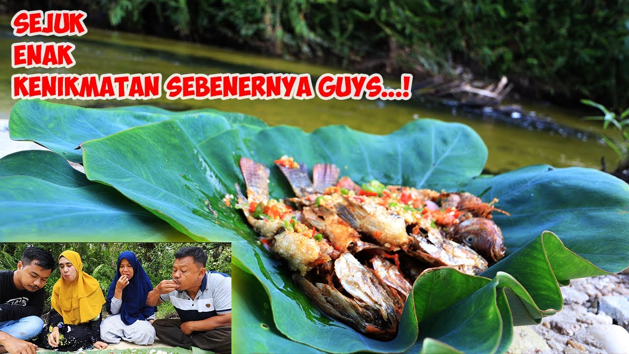 MASAK COBEK NILA GORENG DI PINGGIR SUNGAI!! NIKMATNYA SAMPAI KE DALAM....
