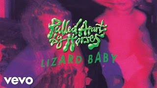 Pulled Apart by Horses - Lizard Baby (Audio)