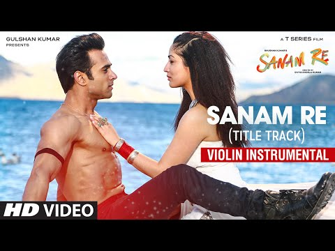 SANAM RE Song Full Video Song Instrumental (Violin) By Nandu Honap