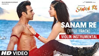 SANAM RE Song Full Video Song Instrumental (Violin) By Nandu Honap