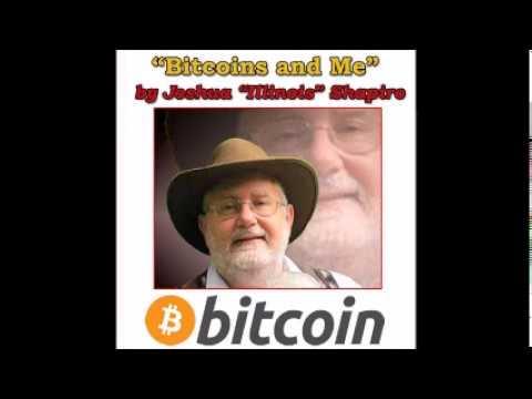 "Introduction: Joshua ""Illinois"" Shapiro & My Journey with Bitcoins"