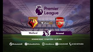 prediksi watford vs arsenal 16 april 2019