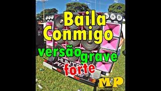 Baila Conmigo (DUBDOGZ Bootleg) - VERSÃO GRAVE FORTE AUMENTADO