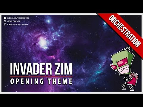 Invader Zim - Opening Theme - Orchestral