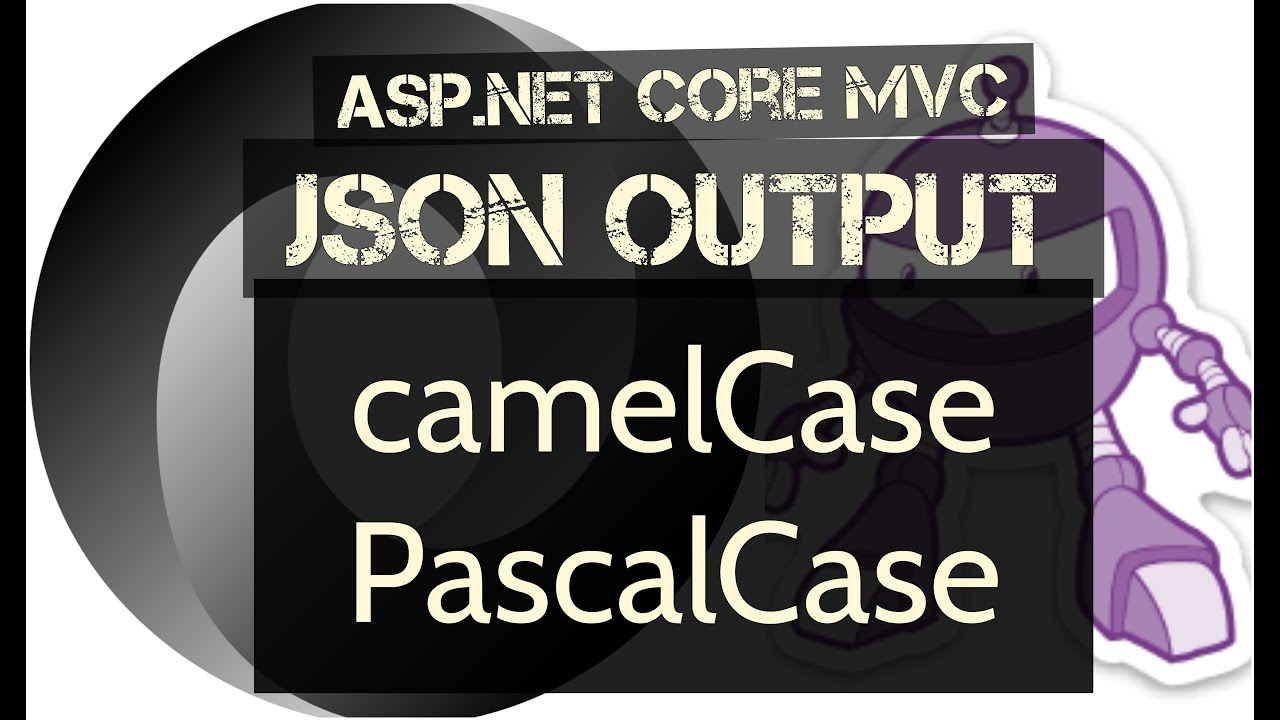ASP NET Core MVC JSON Output in camelCase or PascalCase - CodeOpinion