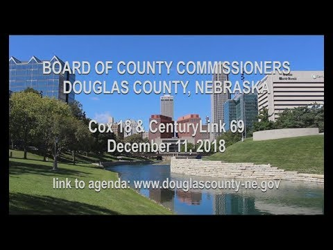 Board of County Commissioners Douglas County Nebraska meeting December 11, 2018