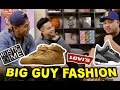 HYPETALK: FASHION ADVICE FOR THE BIG GUYS!