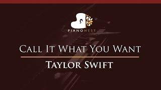 Taylor Swift - Call It What You Want - HIGHER Key (Piano Karaoke / Sing Along)