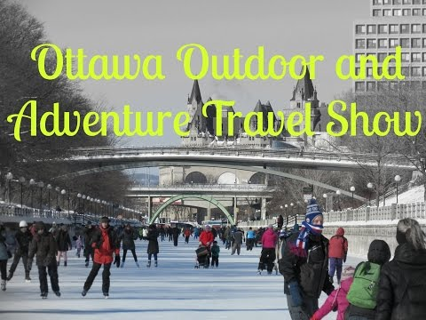 Ottawa Outdoor and Adventure Travel Show 2016