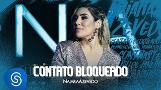 Naiara Azevedo - Contato Bloqueado (DVD Contraste)