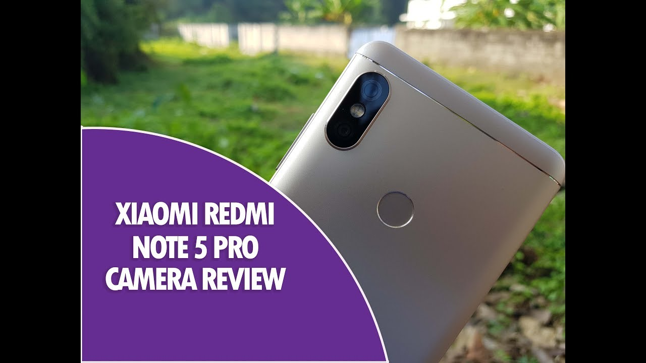 Xiaomi Redmi Note 4 Camera: Xiaomi Redmi Note 5 Pro Camera Review- The Beast!