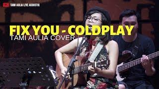 Fix You - Coldplay ( Tami Aulia Ft Unique Cover ) @Silol