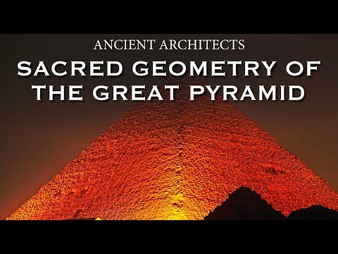Sacred Geometry Of The Great Pyramid Of Egypt | Ancient Architects