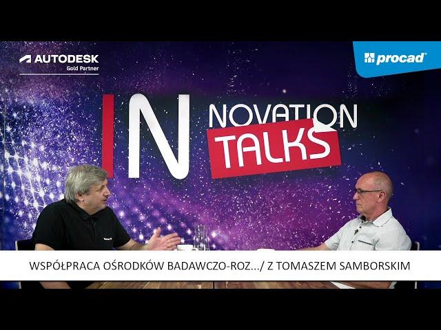 Innovation Talks - Odc. 8: Współpraca ośrodków badawczo rozwojowych z współczesnym przemysłem.