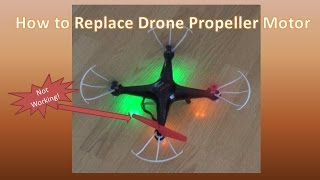 How to Replace Drone Propeller Motor